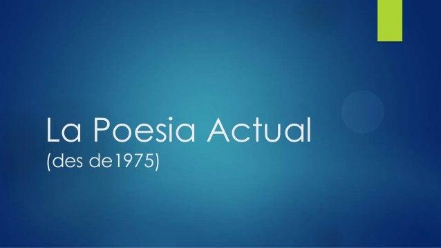 La Poesia Actual (des de1975)