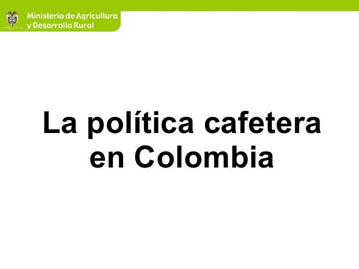 La política cafetera en Colombia