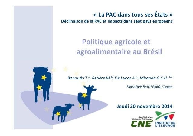 « La PAC dans tous ses États »  Déclinaison de la PAC et impacts dans sept pays européens  Politique agricole et  agroalim...