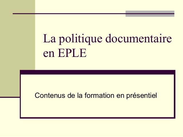 La politique documentaire  en EPLEContenus de la formation en présentiel