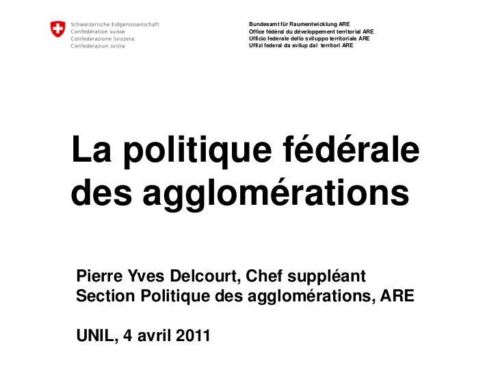 Bundesamt für Raumentwicklung ARE                     Office fédéral du développement territorial ARE                     ...
