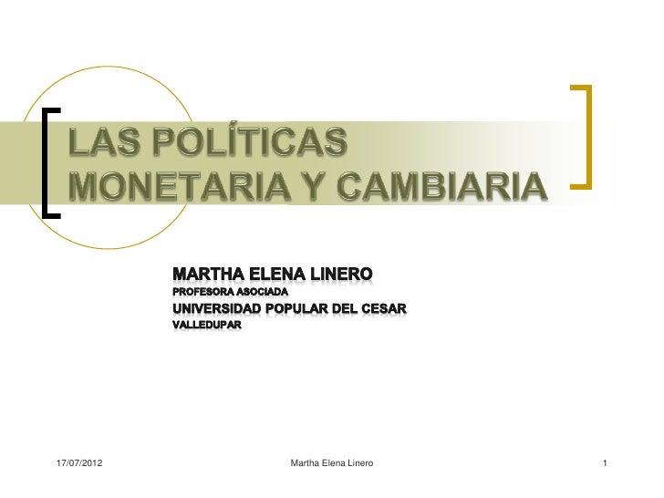 La política monetaria y cambiaria