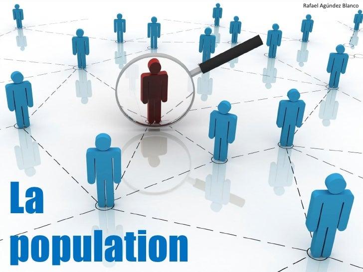 Rafael Agúndez Blanco     La population