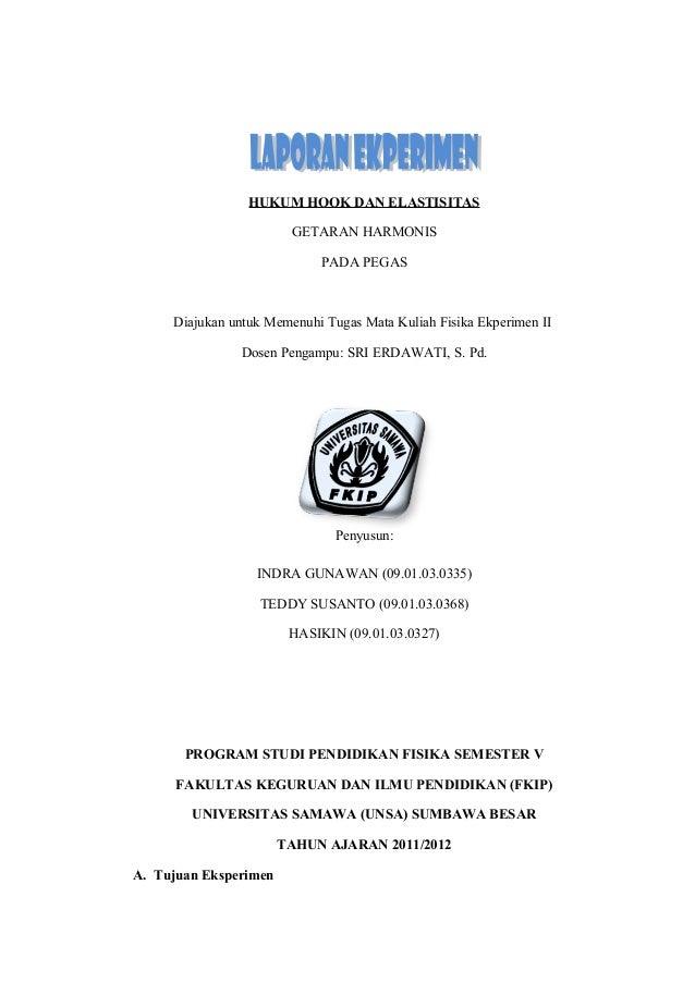 HUKUM HOOK DAN ELASTISITAS GETARAN HARMONIS PADA PEGAS Diajukan untuk Memenuhi Tugas Mata Kuliah Fisika Ekperimen II Dosen...