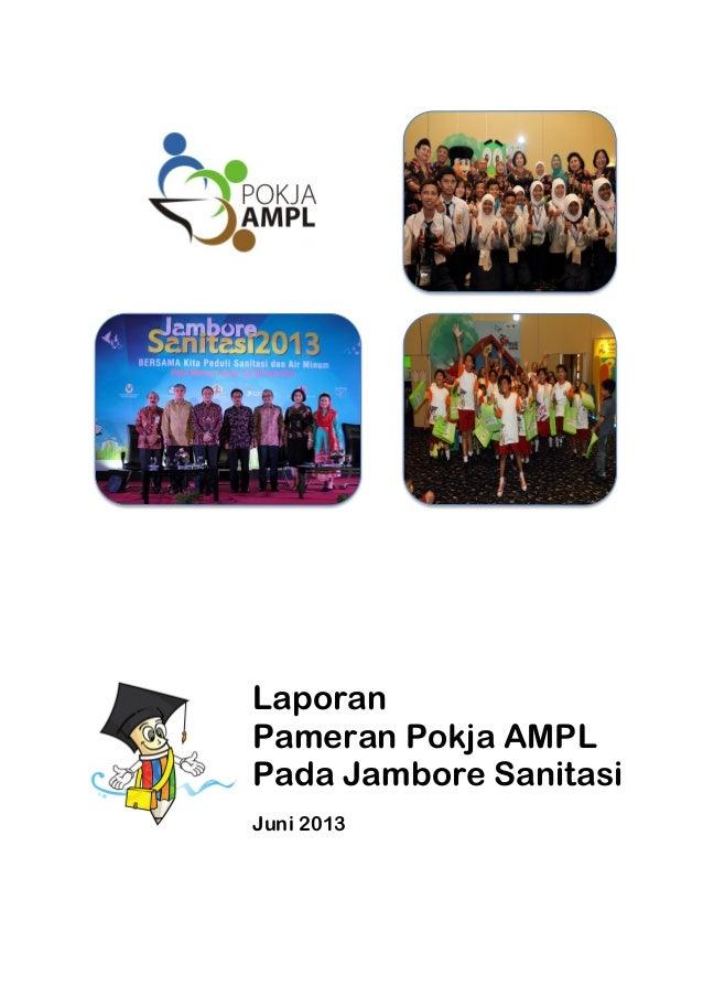 Laporan pameran ampl jambore sanitasi 2013