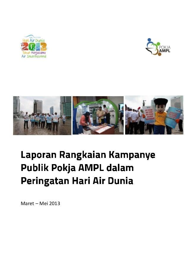 Laporan Rangkaian Kegiatan Kampanye Publik POKJA AMPL. Hari Air Dunia 2013