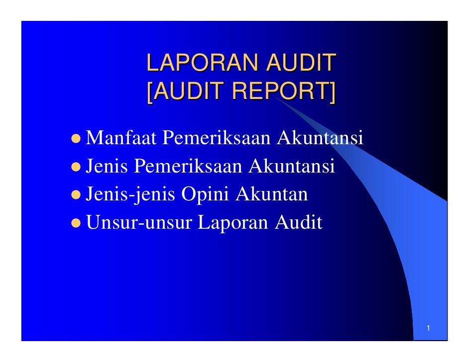 LAPORAN AUDIT       [AUDIT REPORT] Manfaat Pemeriksaan Akuntansi Jenis Pemeriksaan Akuntansi Jenis-jenis Opini Akuntan Uns...