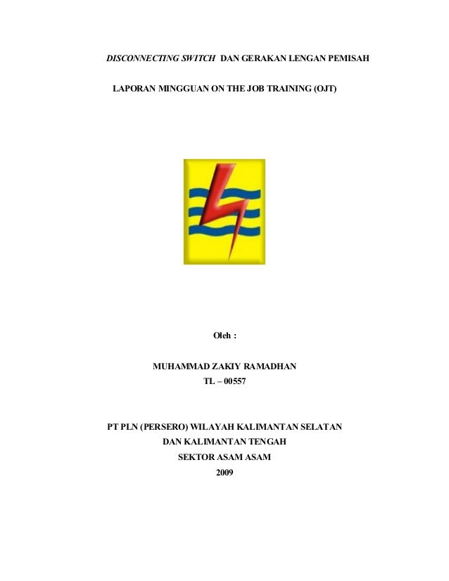 DISCONNECTING SWITCH DAN GERAKAN LENGAN PEMISAH LAPORAN MINGGUAN ON THE JOB TRAINING (OJT) Oleh : MUHAMMAD ZAKIY RAMADHAN ...
