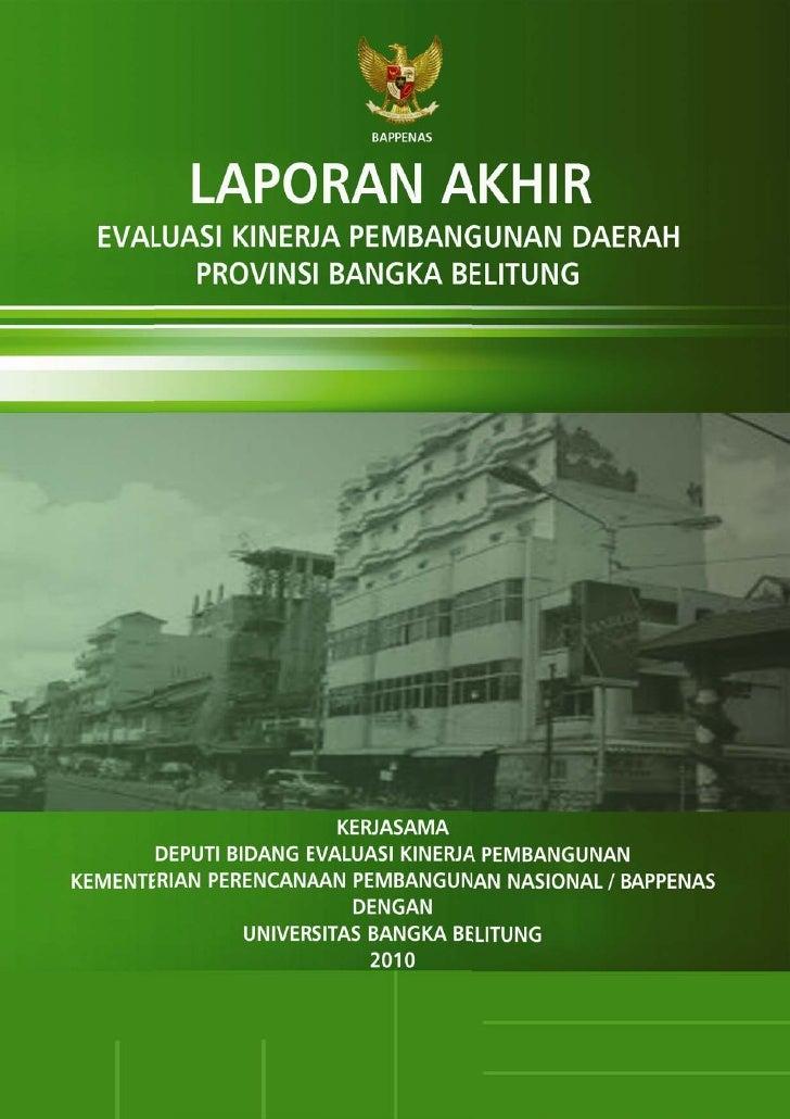KATA PENGANTAR        Syukur Alhamdulillah, Laporan Evaluasi Kinerja Pembangunan Daerah ProvinsiKepulauan Bangka Belitung ...