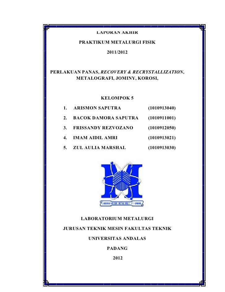 LAPORAN AKHIR          PRAKTIKUM METALURGI FISIK                    2011/2012PERLAKUAN PANAS, RECOVERY & RECRYSTALLIZATION...