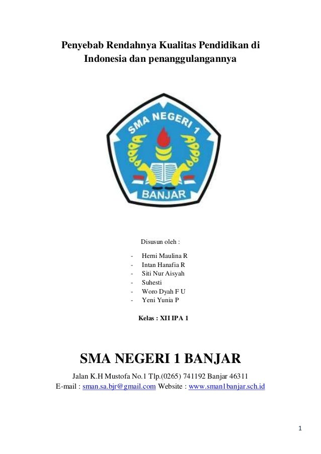 Penyebab Rendahnya Kualitas Pendidikan di Indonesia dan penanggulangannya  Disusun oleh : -  Herni Maulina R Intan Hanafia...
