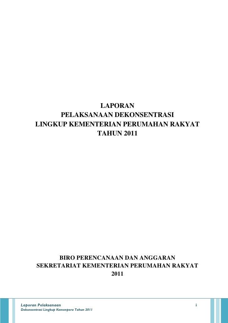 LAPORAN PELAKSANAAN DEKONSENTRASI LINGKUP KEMENTERIAN PERUMAHAN RAKYAT TAHUN 2011