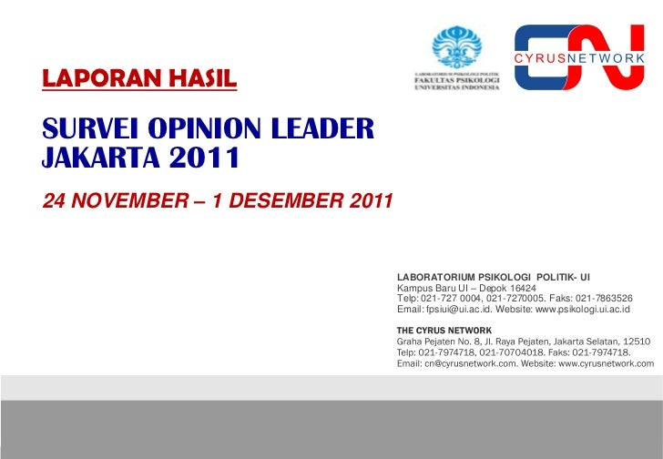 LAPORAN HASILSURVEI OPINION LEADERJAKARTA 201124 NOVEMBER – 1 DESEMBER 2011                                LABORATORIUM PS...