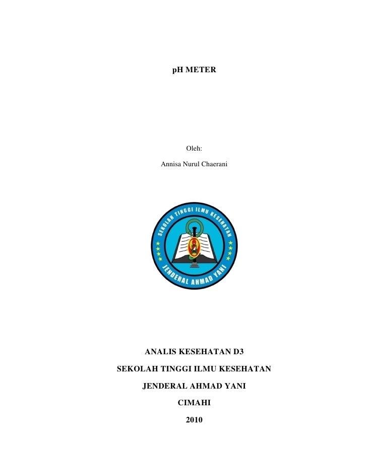 pH METER                     Oleh:          Annisa Nurul Chaerani          ANALIS KESEHATAN D3  SEKOLAH TINGGI ILMU KESEHA...