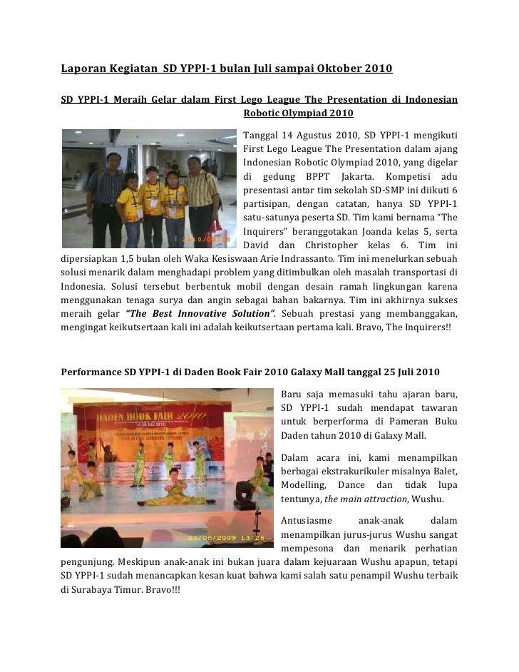 Laporan Kegiatan SD YPPI-1 bulan Juli sampai Oktober 2010SD YPPI-1 Meraih Gelar dalam First Lego League The Presentation d...