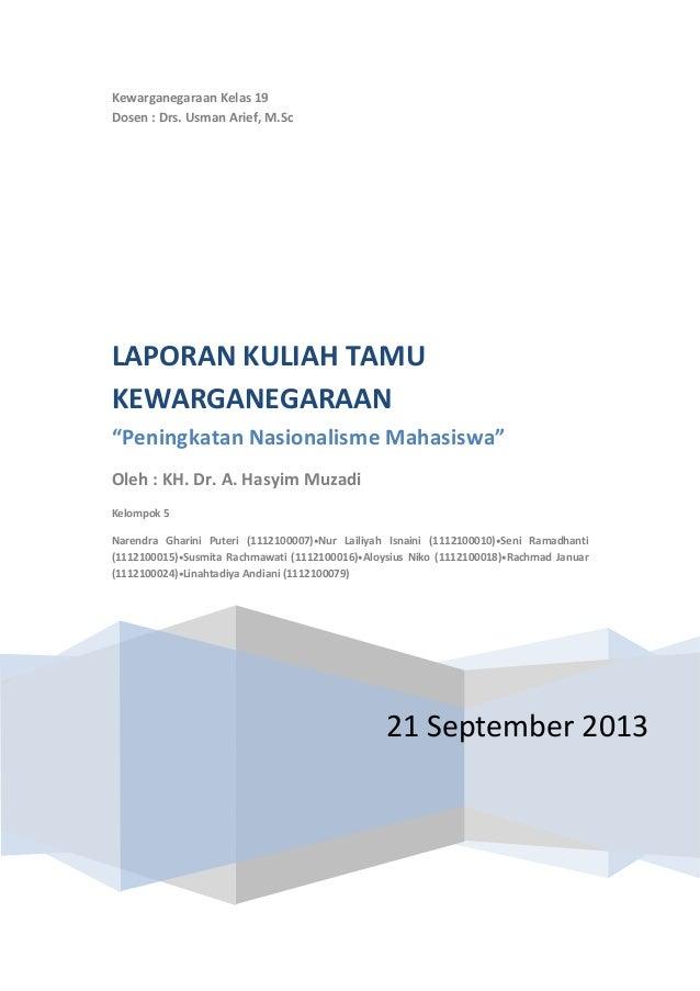 "Kewarganegaraan Kelas 19 Dosen : Drs. Usman Arief, M.Sc 21 September 2013 LAPORAN KULIAH TAMU KEWARGANEGARAAN ""Peningkatan..."