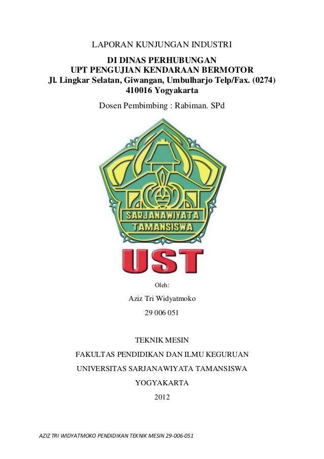 LAPORAN KUNJUNGAN INDUSTRI                   DI DINAS PERHUBUNGAN          UPT PENGUJIAN KENDARAAN BERMOTOR   Jl. Lingkar ...