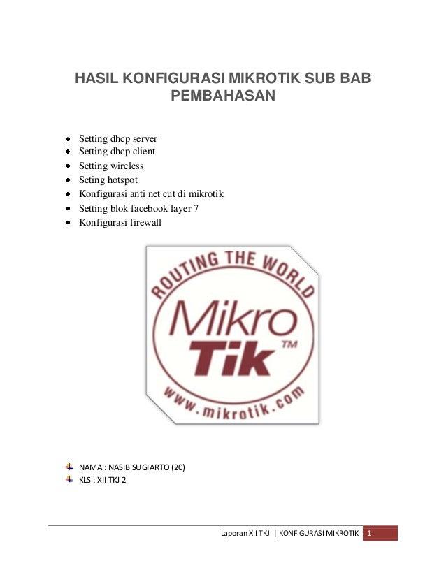HASIL KONFIGURASI MIKROTIK SUB BAB PEMBAHASAN Setting dhcp server Setting dhcp client Setting wireless Seting hotspot Konf...