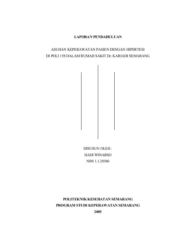 LAPORAN PENDAHULUAN ASUHAN KEPERAWATAN PASIEN DENGAN HIPERTESI DI POLI 158 DALAM RUMAH SAKIT Dr. KARIADI SEMARANG DISUSUN ...