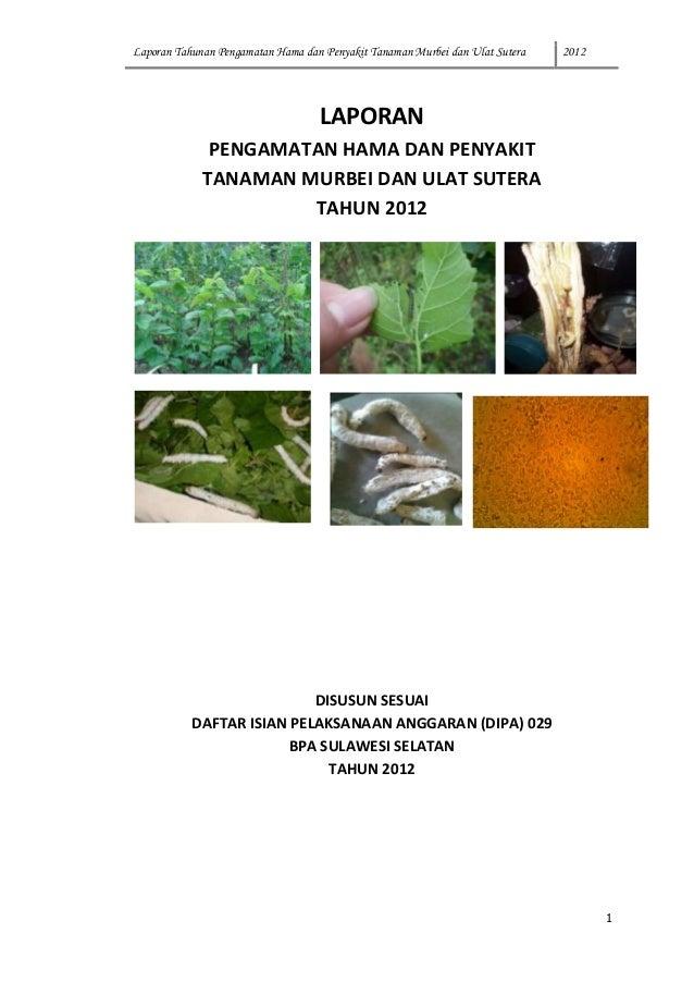 Laporan pengamatan hama dan penyakit ulat sutera dan murbei tahun 2012