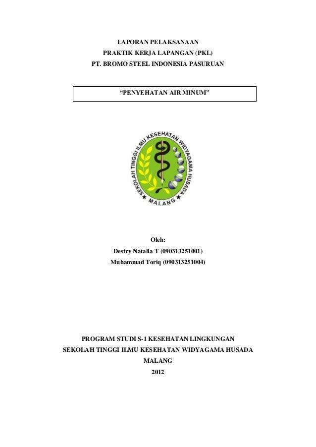 "LAPORAN PELAKSANAAN         PRAKTIK KERJA LAPANGAN (PKL)      PT. BROMO STEEL INDONESIA PASURUAN              ""PENYEHATAN ..."