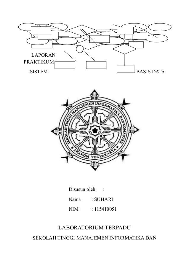 LAPORANPRAKTIKUM SISTEM                               BASIS DATA              Disusun oleh   :              Nama      : SU...
