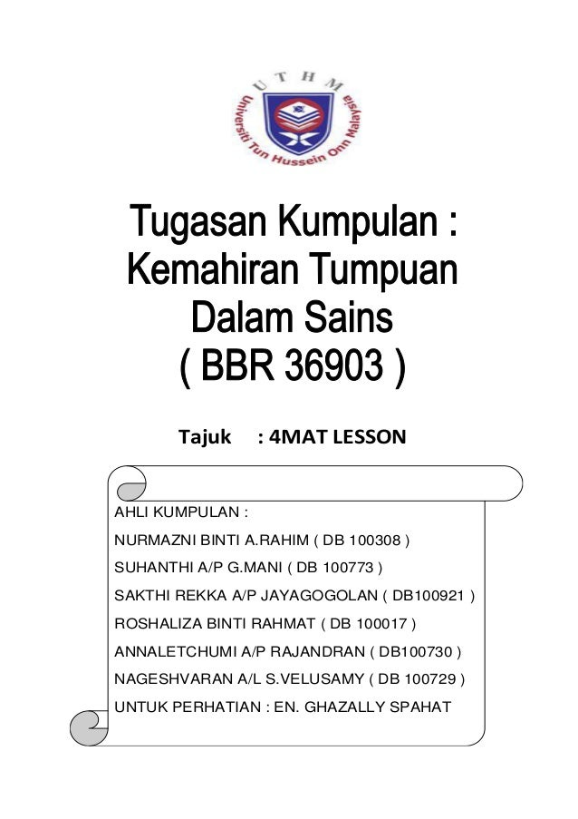 Tajuk  : 4MAT LESSON  AHLI KUMPULAN : NURMAZNI BINTI A.RAHIM ( DB 100308 ) SUHANTHI A/P G.MANI ( DB 100773 ) SAKTHI REKKA ...