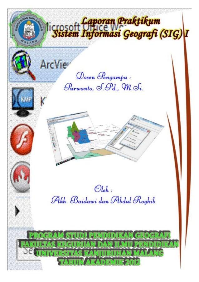 Laporan Praktikum Sistem Infomasi Geografi (SIG) I   1