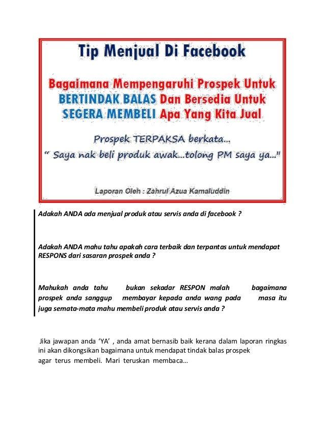 Adakah ANDA ada menjual produk atau servis anda di facebook ? Adakah ANDA mahu tahu apakah cara terbaik dan terpantas untu...