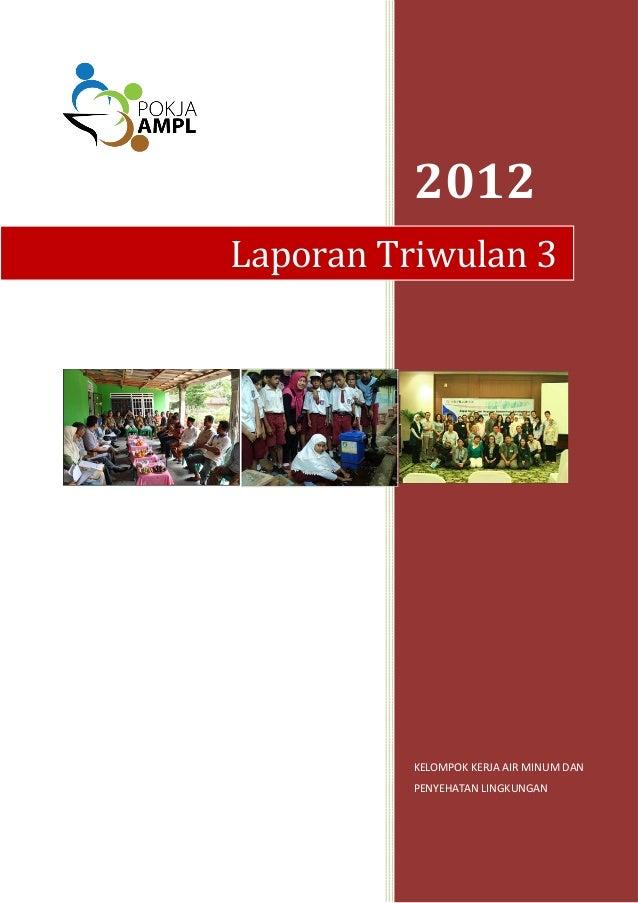 Laporan POKJA AMPL. Triwulan 3 Tahun 2012