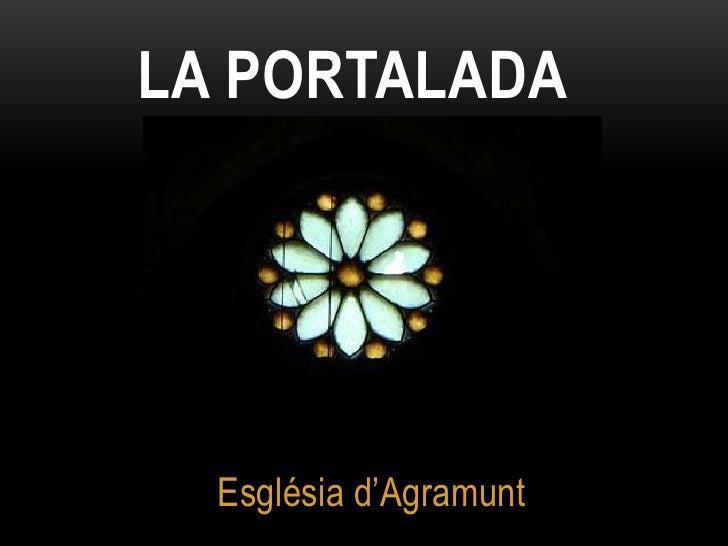 LA PORTALADA  Església d'Agramunt