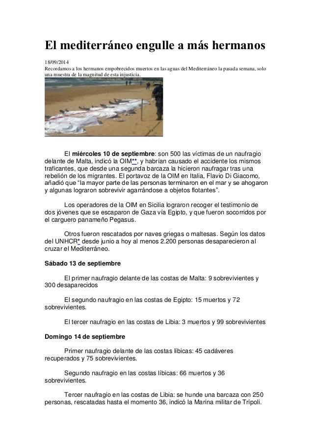El mediterráneo engulle a más hermanos  18/09/2014  Recordamos a los hermanos empobrecidos muertos en las aguas del Medite...