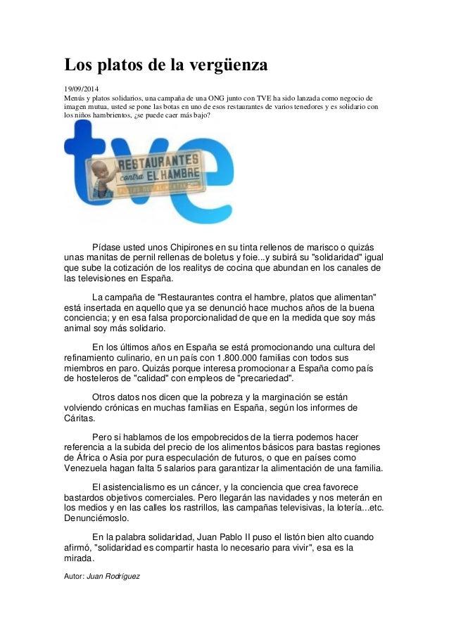 Los platos de la vergüenza  19/09/2014  Menús y platos solidarios, una campaña de una ONG junto con TVE ha sido lanzada co...