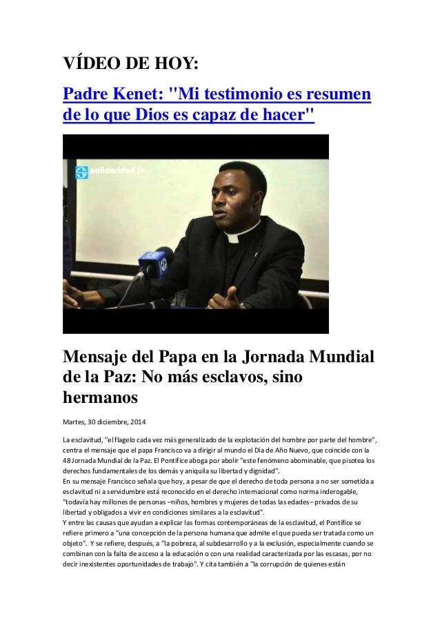 """VÍDEO DE HOY: Padre Kenet: """"Mi testimonio es resumen de lo que Dios es capaz de hacer"""" Mensaje del Papa en la Jornada Mund..."""