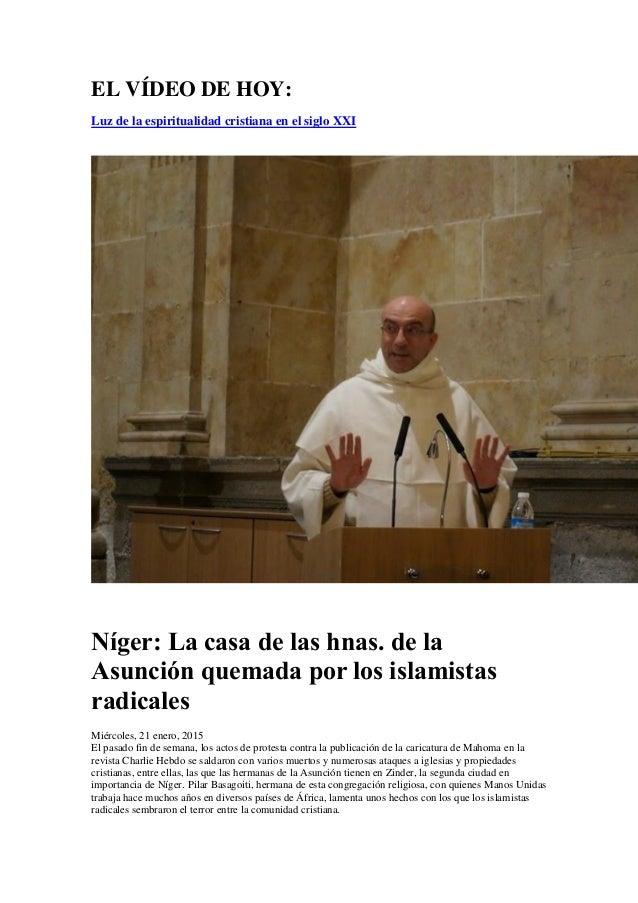 EL VÍDEO DE HOY: Luz de la espiritualidad cristiana en el siglo XXI Níger: La casa de las hnas. de la Asunción quemada por...