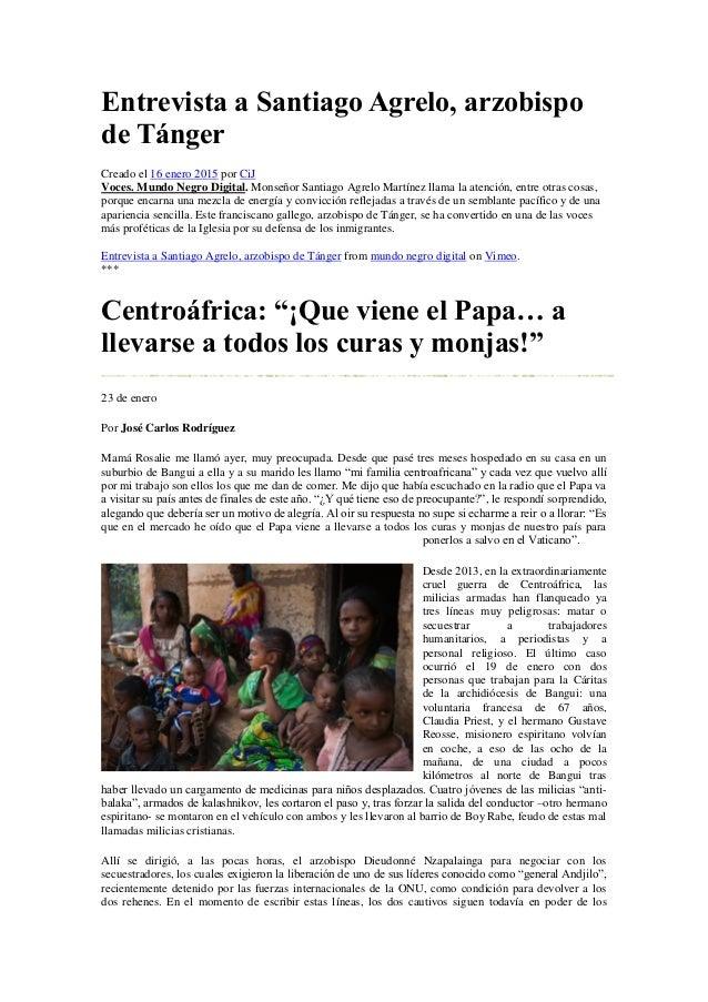 Entrevista a Santiago Agrelo, arzobispo de Tánger Creado el 16 enero 2015 por CiJ Voces. Mundo Negro Digital. Monseñor San...