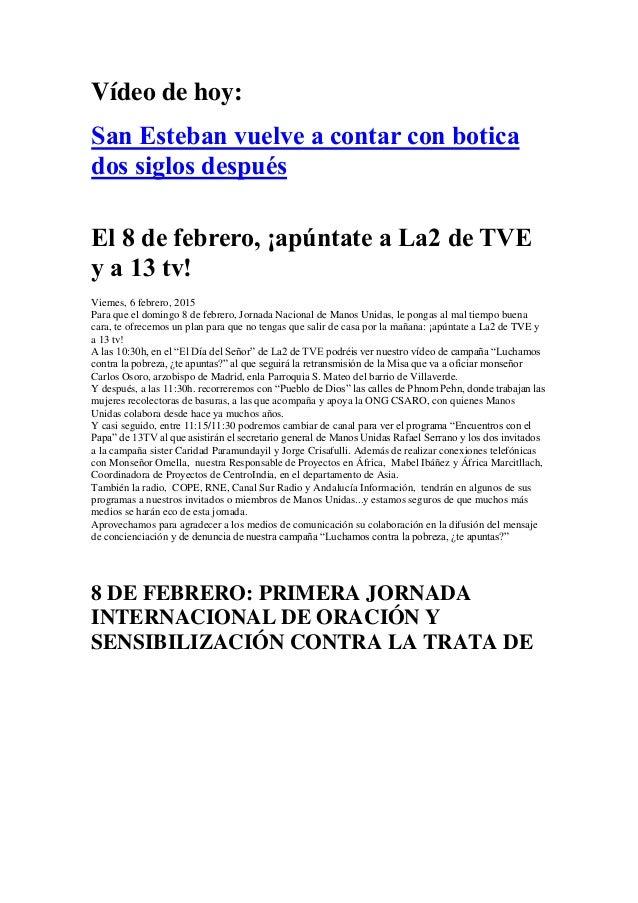 Vídeo de hoy: San Esteban vuelve a contar con botica dos siglos después El 8 de febrero, ¡apúntate a La2 de TVE y a 13 tv!...