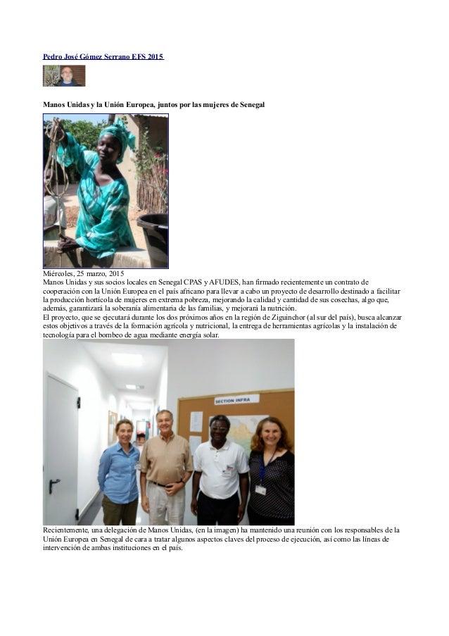 Pedro José Gómez Serrano EFS 2015 Manos Unidas y la Unión Europea, juntos por las mujeres de Senegal Miércoles, 25 marzo, ...