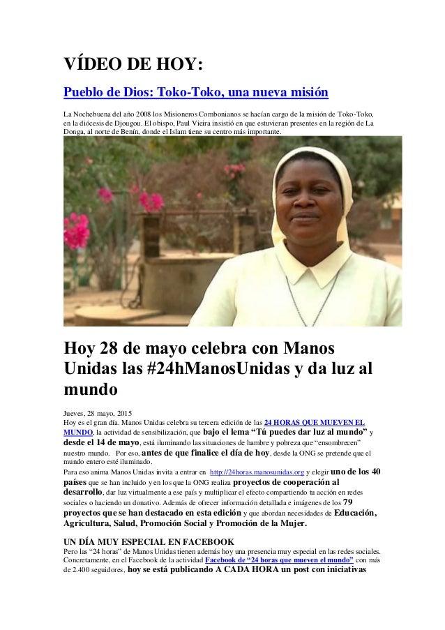 VÍDEO DE HOY: Pueblo de Dios: Toko-Toko, una nueva misión La Nochebuena del año 2008 los Misioneros Combonianos se hacían ...