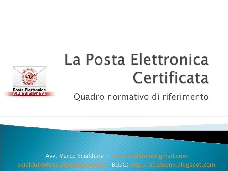 Quadro normativo di riferimento Avv. Marco Scialdone -  [email_address]   [email_address]  – BLOG:  http://scialdone.blogs...