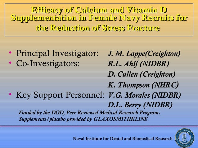 Efficacy of Calcium and Vitamin D Supplementation in Female Navy Recruits for the Reduction of Stress Fracture • Principal...