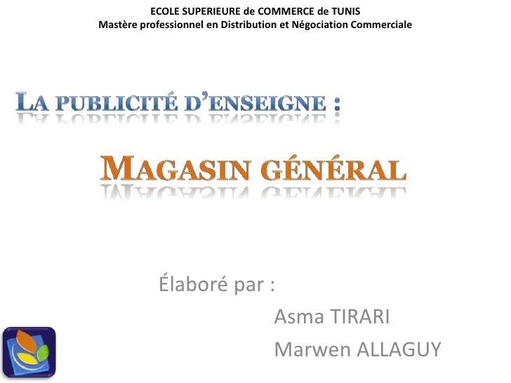 ECOLE SUPERIEURE de COMMERCE de TUNIS Mastère professionnelen Distribution et Négociation Commerciale <br />La publicité ...