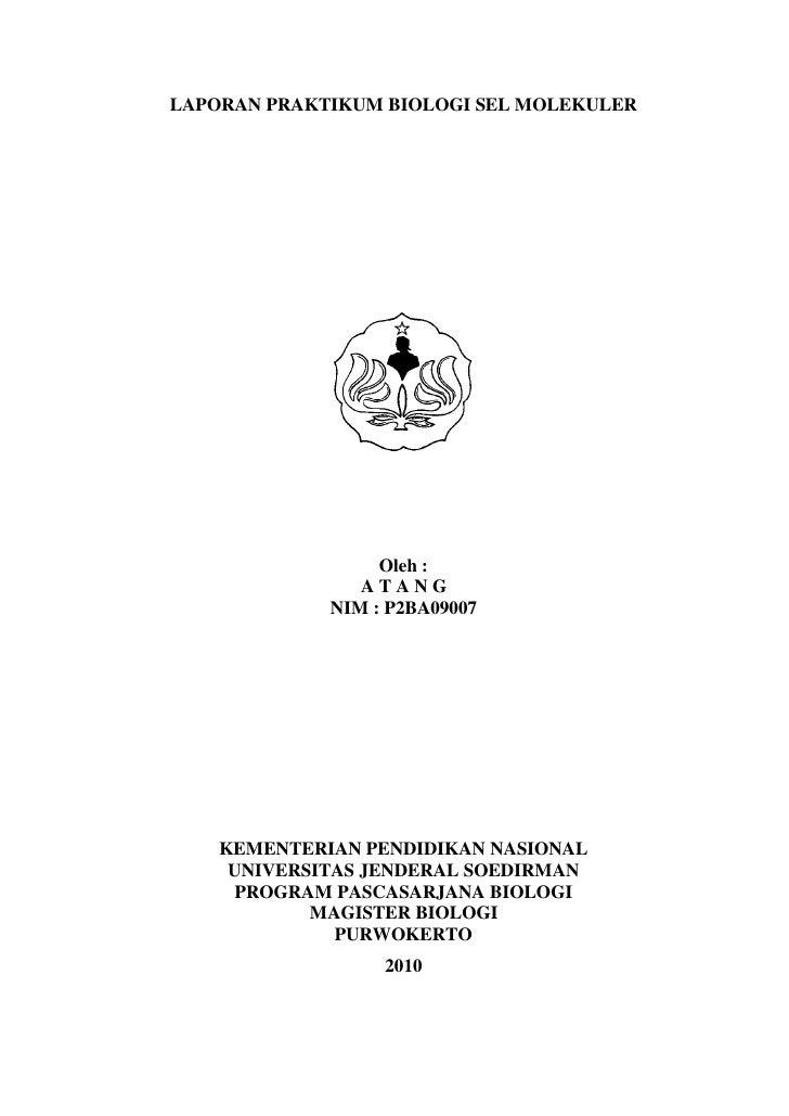LAPORAN PRAKTIKUM BIOLOGI SEL MOLEKULER<br />2082165133350<br />Oleh :<br />A T A N G<br />NIM : P2BA09007<br />KEMENTERIA...