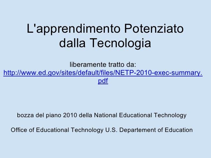 L'apprendimento Potenziato             dalla Tecnologia                      liberamente tratto da: http://www.ed.gov/site...