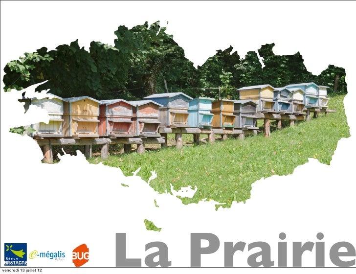 vendredi 13 juillet 12                         La Prairie