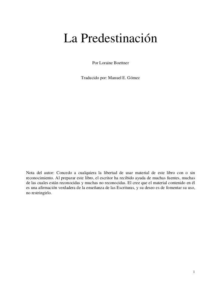La Predestinación                                     Por Loraine Boettner                               Traducido por: Ma...