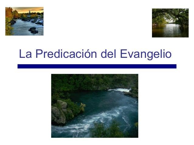 La Predicación del Evangelio