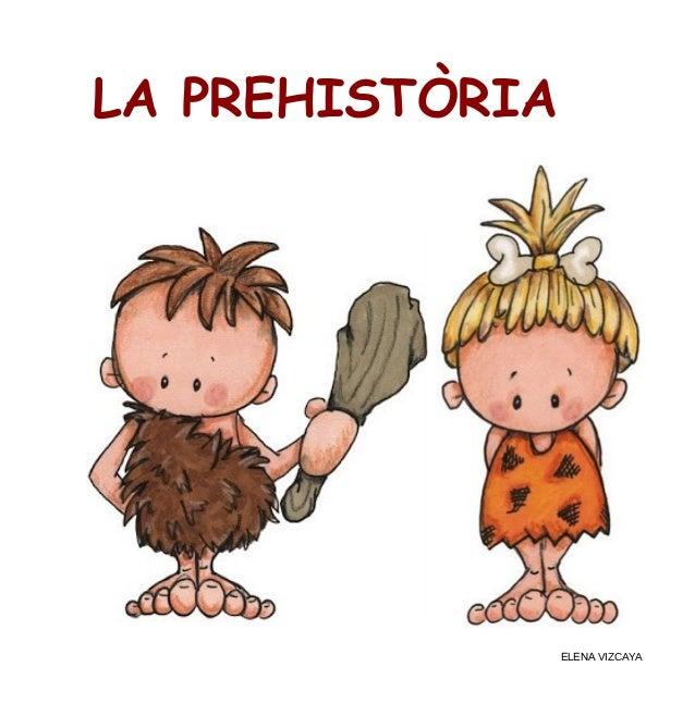 LA PREHISTÒRIA ELENA VIZCAYA