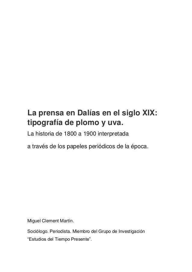 La prensa en Dalías en el siglo XIX: tipografía de plomo y uva. La historia de 1800 a 1900 interpretada a través de los pa...
