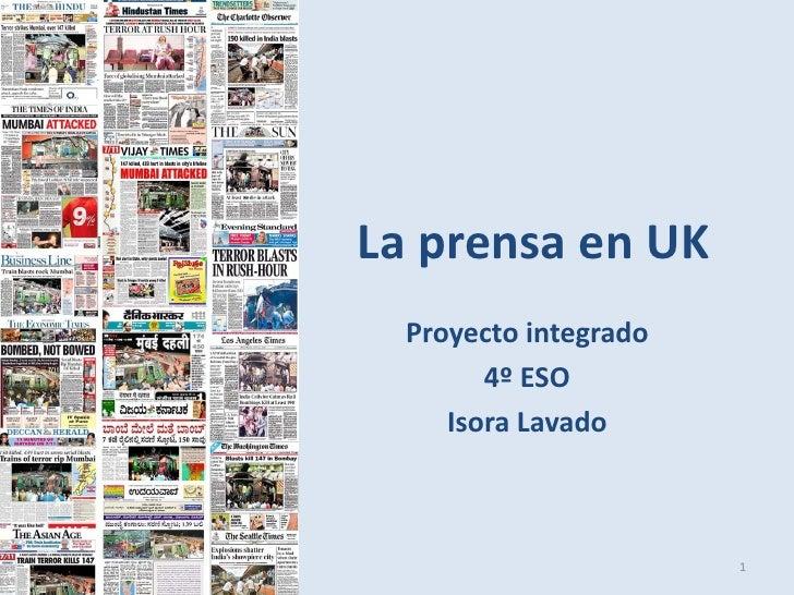 La prensa en UK   Proyecto integrado         4º ESO      Isora Lavado                           1